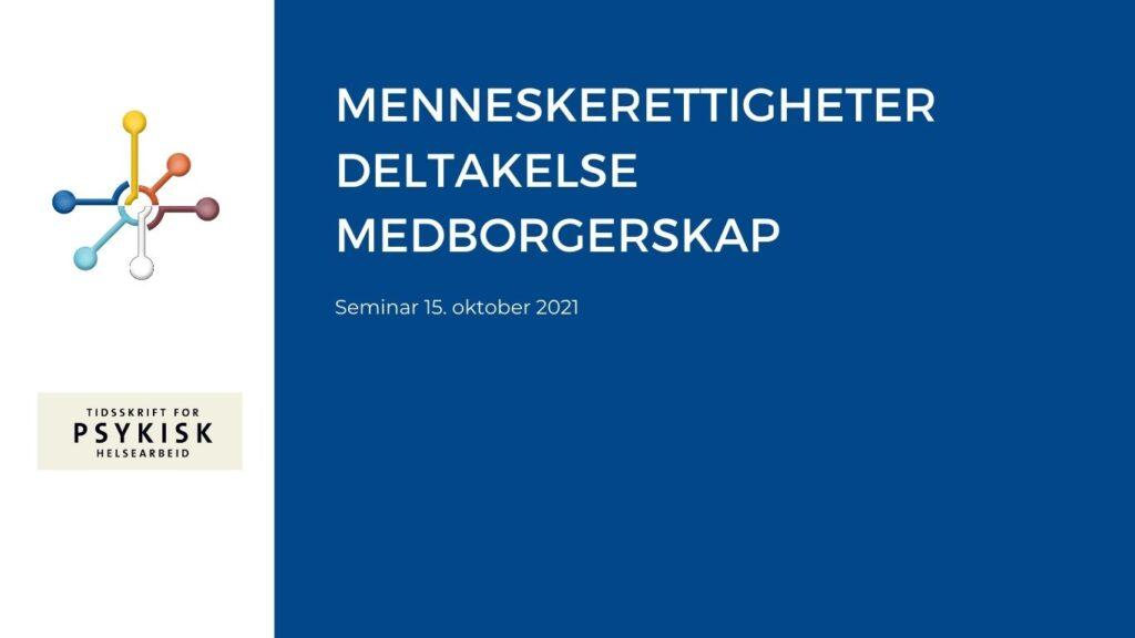 Tekstplakat: Menneskerettigheter, deltakselse og medborgerskap innen psykisk helse og rus